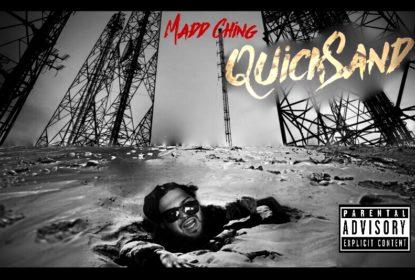 0dc609b7dcb  Single  Madd Ching – Quicksand  Prod. KCaaz